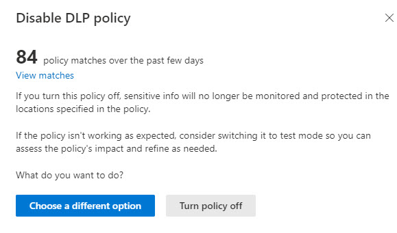 DLP warning before an administrator disables an active policy